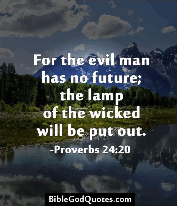 for-the-evil-man-has-no-future-the-lamp-of-the-wicked-will-be-put-our-bible-quote